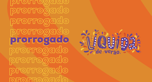 """o post, em fundo laranja, traz a palavra """"prorrogado"""" repetidas vezes e o lettering """"liquida verão"""" ao lado."""